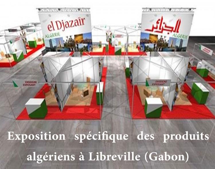 Exposition spécifique des produits algériens à Libreville (Gabon).